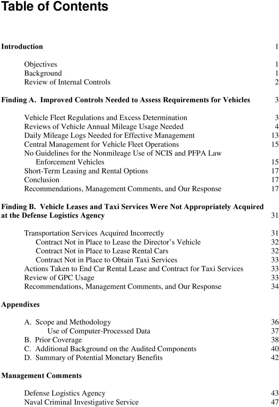Management Central Management for Vehicle Fleet Operations No Guidelines for the Nonmileage Use of NCIS and PFPA Law Enforcement Vehicles Short-Term Leasing and Rental Options Conclusion