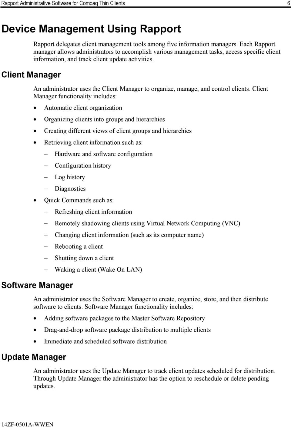 An administrator uses the Client Manager to organize, manage, and control clients.