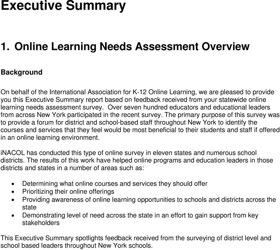 received from your statewide online learning needs assessment survey. Over seven hundred educators and educational leaders from across New York participated in the recent survey.