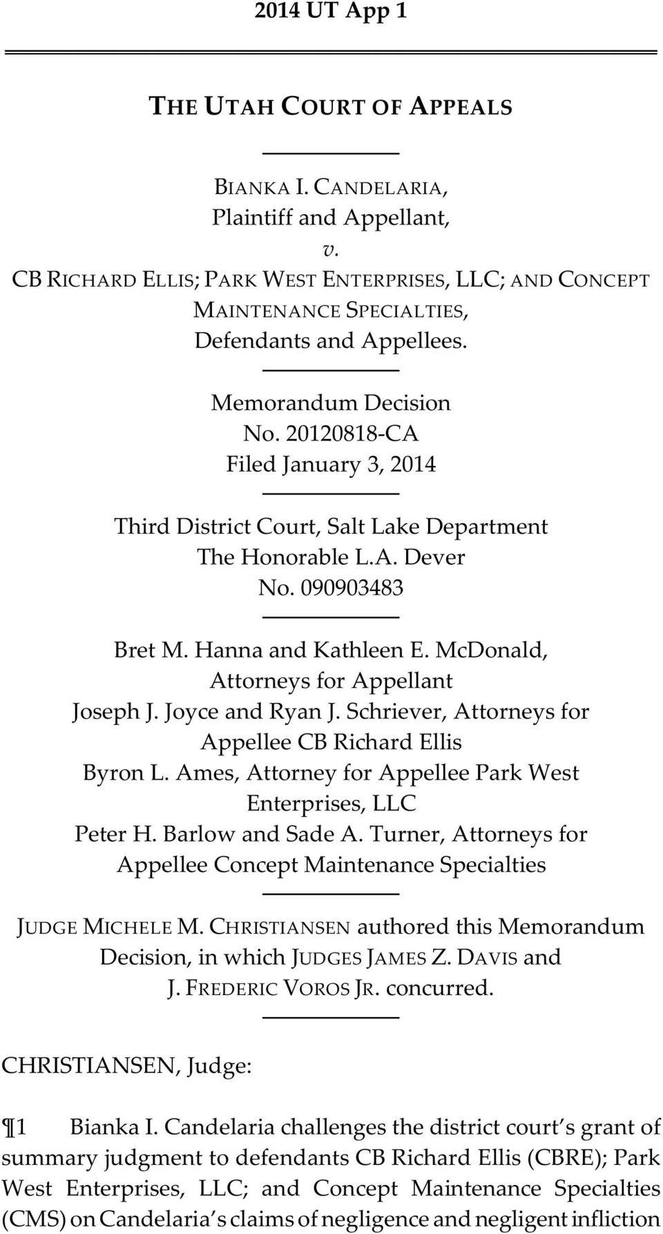 McDonald, Attorneys for Appellant Joseph J. Joyce and Ryan J. Schriever, Attorneys for Appellee CB Richard Ellis Byron L. Ames, Attorney for Appellee Park West Enterprises, LLC Peter H.