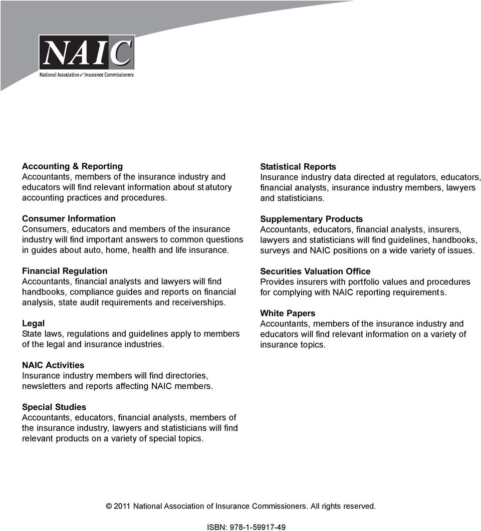 The NAIC offers a wide range of publications in the following categories: Accounting & Reporting Accountants, members of the insurance industry and educators will find relevant information about st