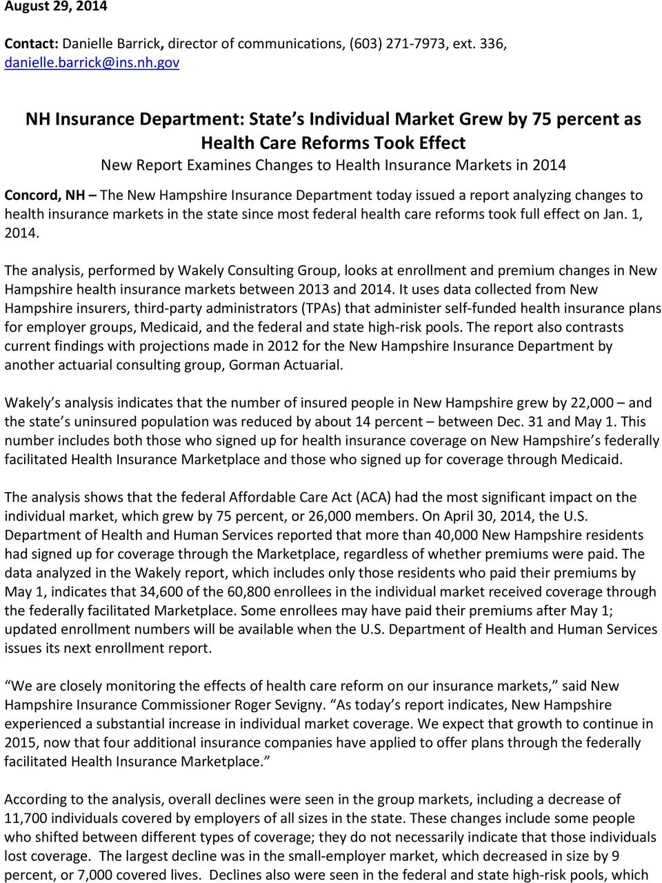 Hampshire Insurance Department today issued a report analyzing changes to health insurance markets in the state since most federal health care reforms took full effect on Jan. 1, 2014.