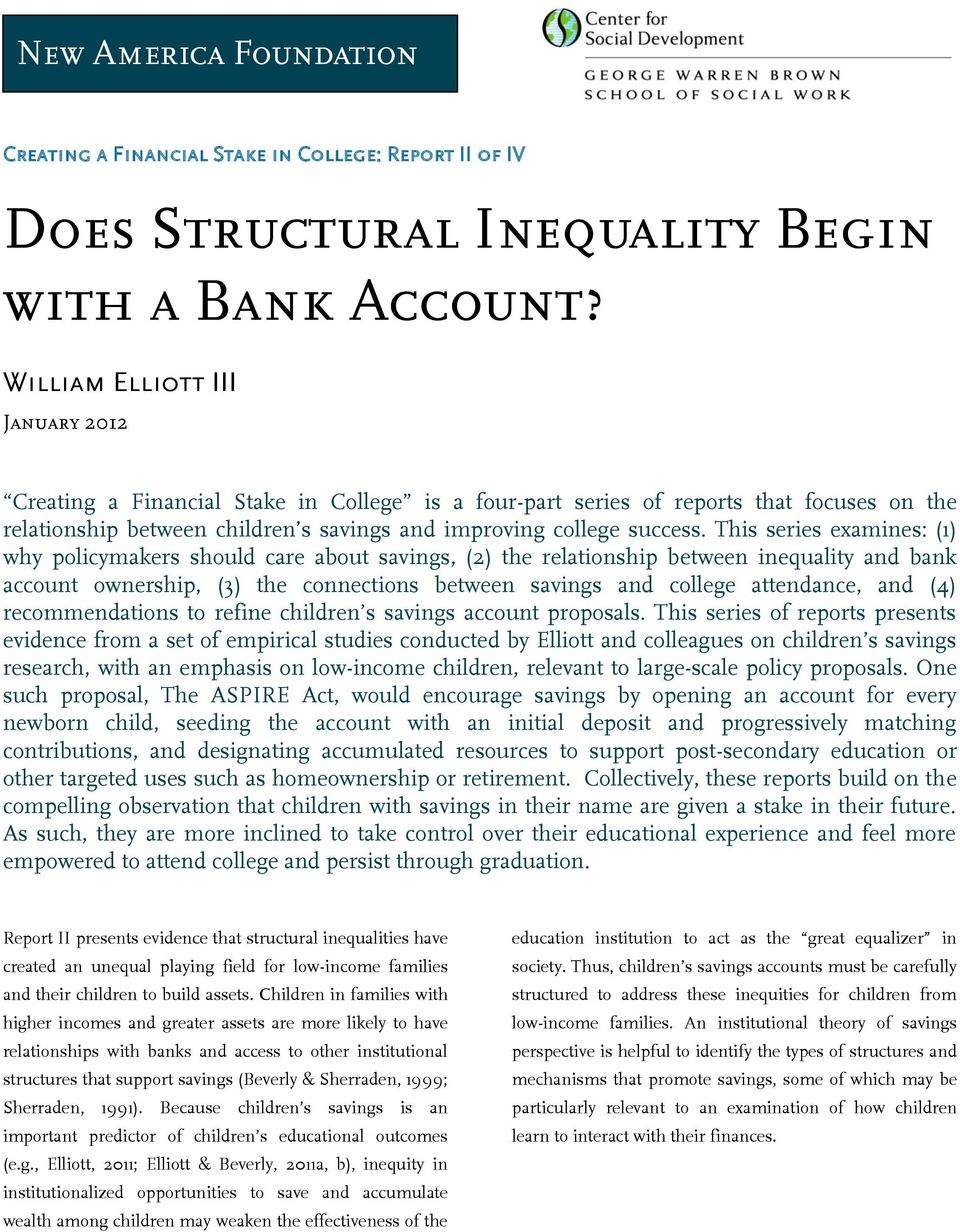 This series examines: (1) why policymakers should care about savings, (2) the relationship between inequality and bank account ownership, (3) the connections between savings and college attendance,
