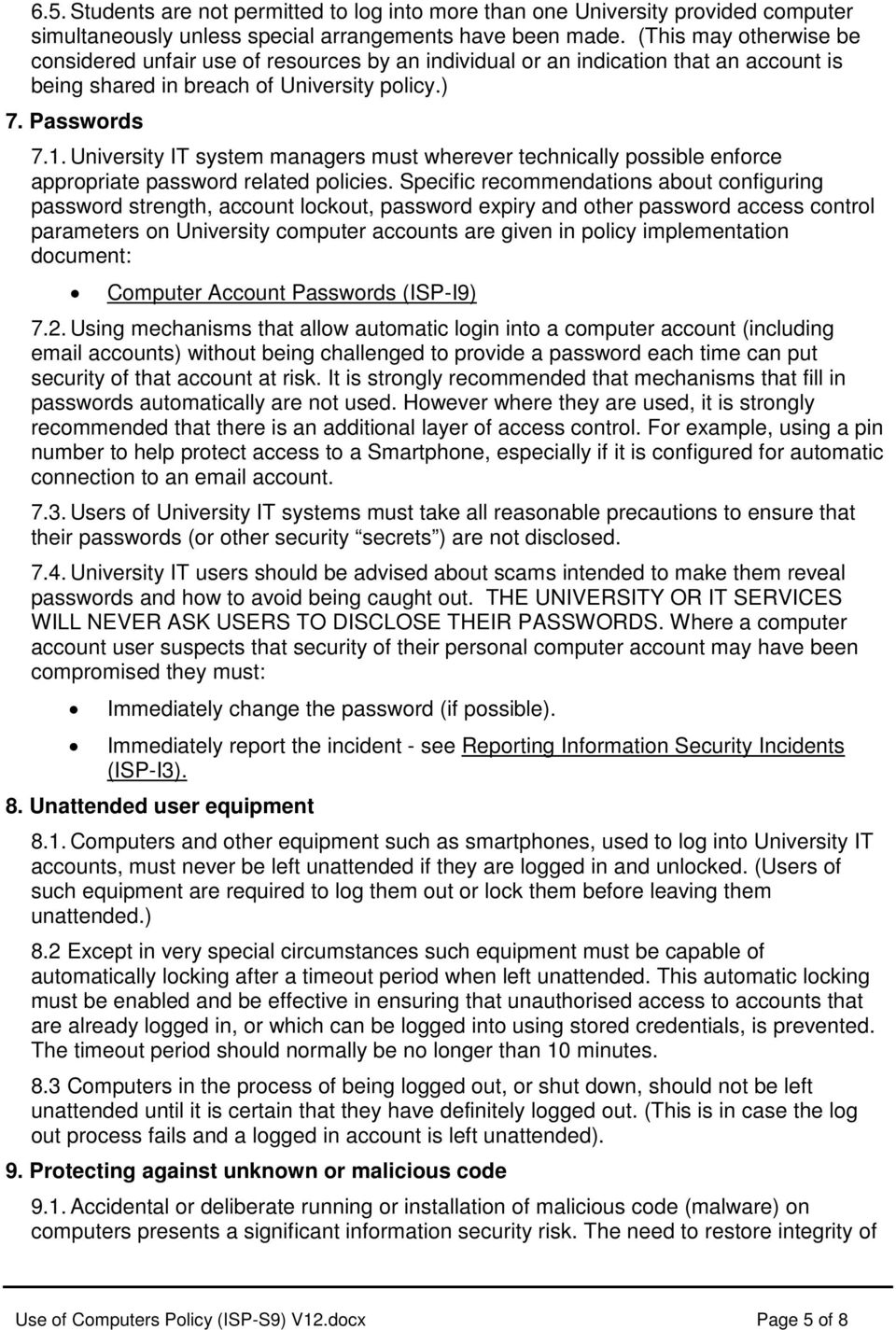 University IT system managers must wherever technically possible enforce appropriate password related policies.