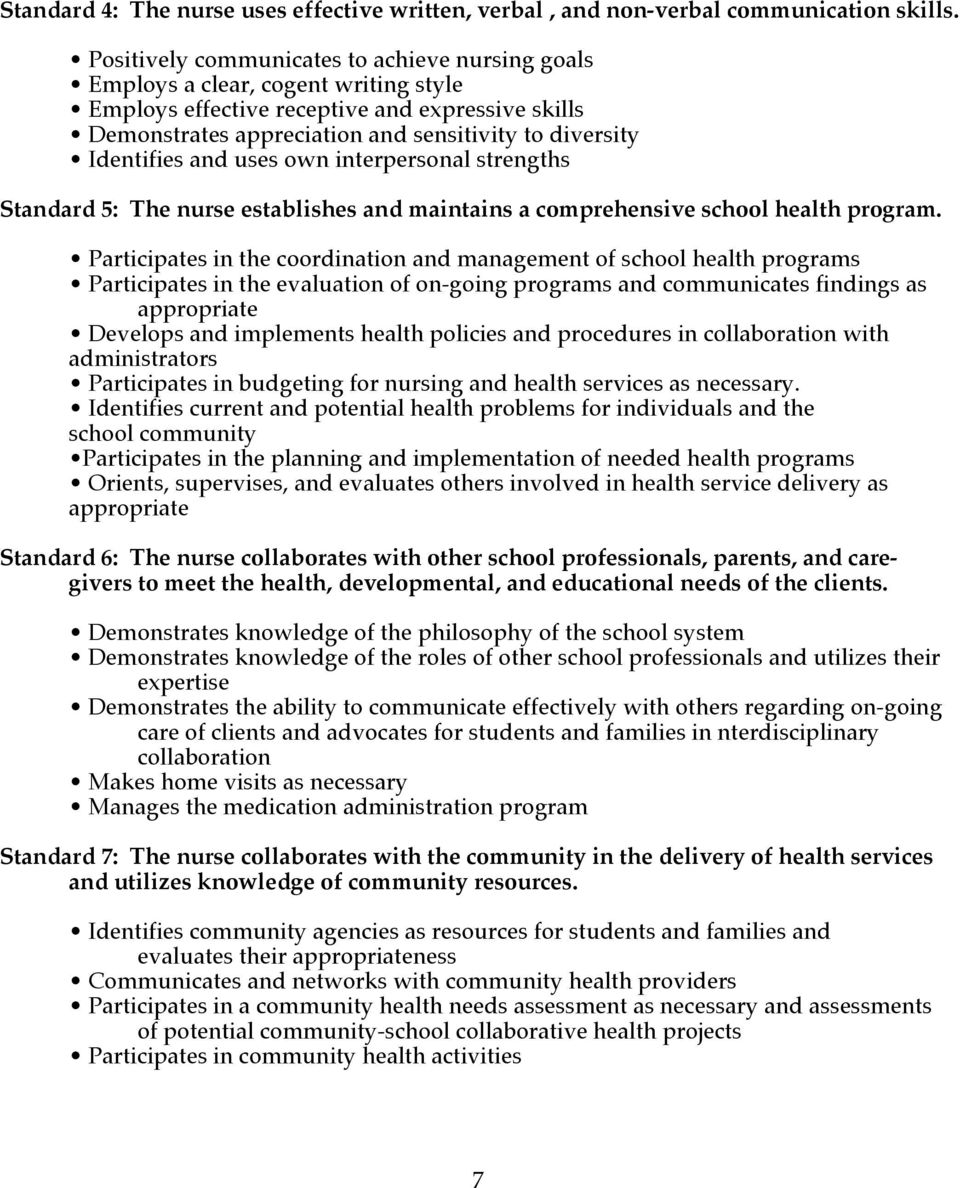 Identifies and uses own interpersonal strengths Standard 5: The nurse establishes and maintains a comprehensive school health program.