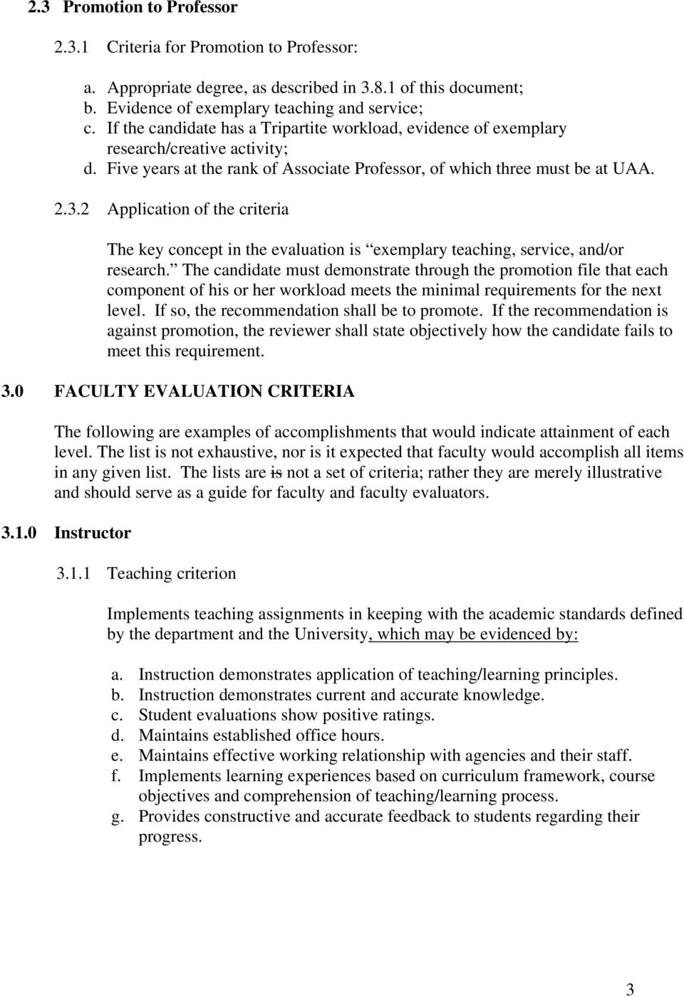2 Application of the criteria The key concept in the evaluation is exemplary teaching, service, and/or research.