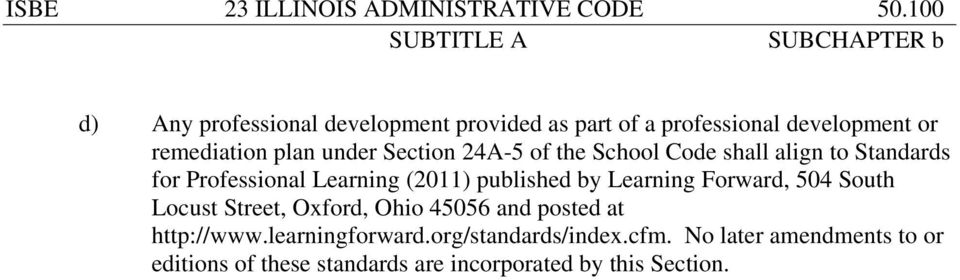 24A-5 of the School Code shall align to Standards for Professional Learning (2011) published by Learning Forward,