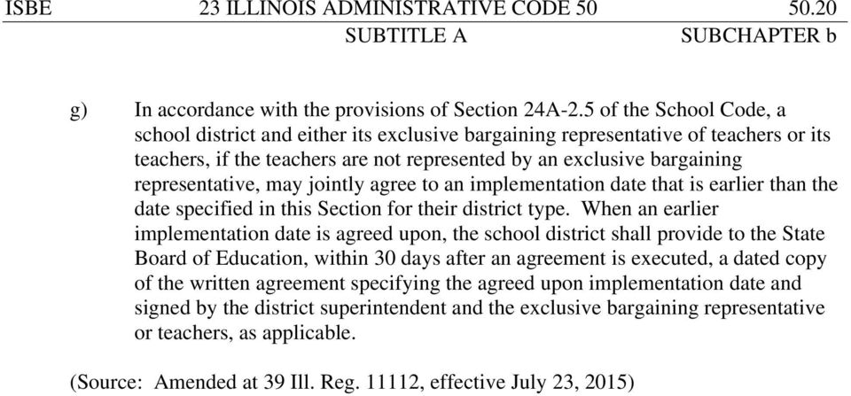 may jointly agree to an implementation date that is earlier than the date specified in this Section for their district type.
