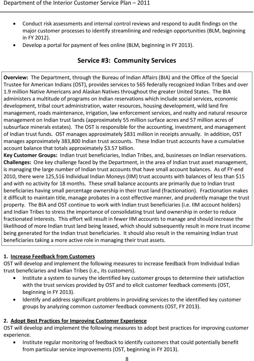 Service #3: Community Services Overview: The Department, through the Bureau of Indian Affairs (BIA) and the Office of the Special Trustee for American Indians (OST), provides services to 565