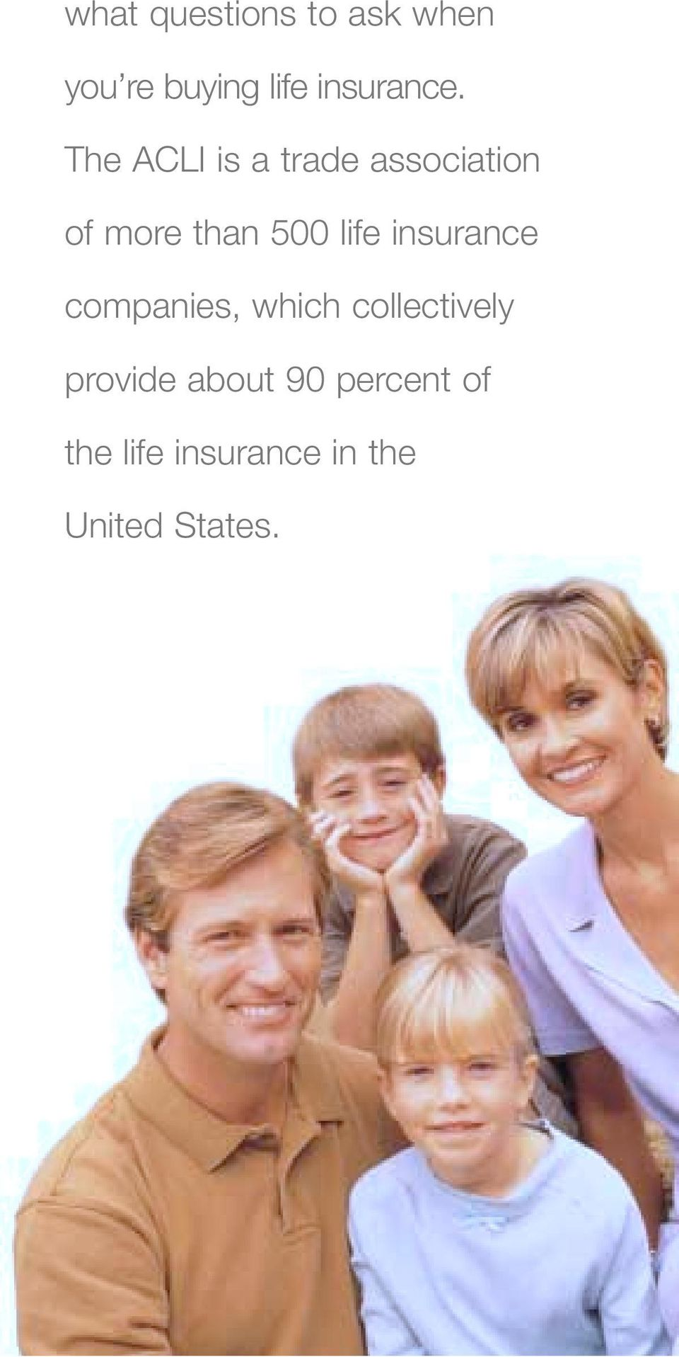 The ACLI is a trade association of more than 500 life