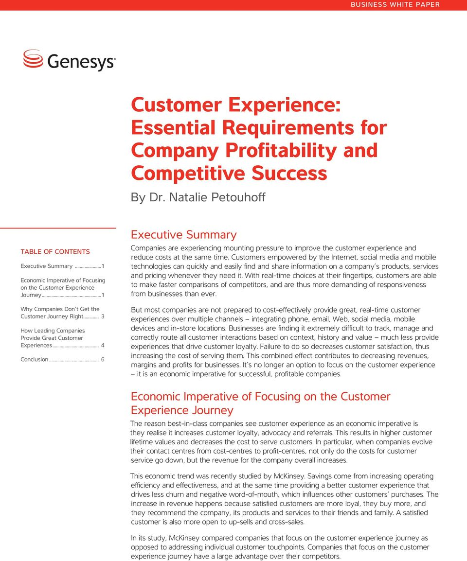 .. 4 Conclusion... 6 Executive Summary Companies are experiencing mounting pressure to improve the customer experience and reduce costs at the same time.