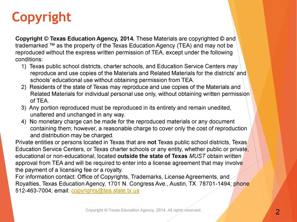 conditions: 1) Texas public school districts, charter schools, and Education Service Centers may reproduce and use copies of the Materials and Related Materials for the districts and schools