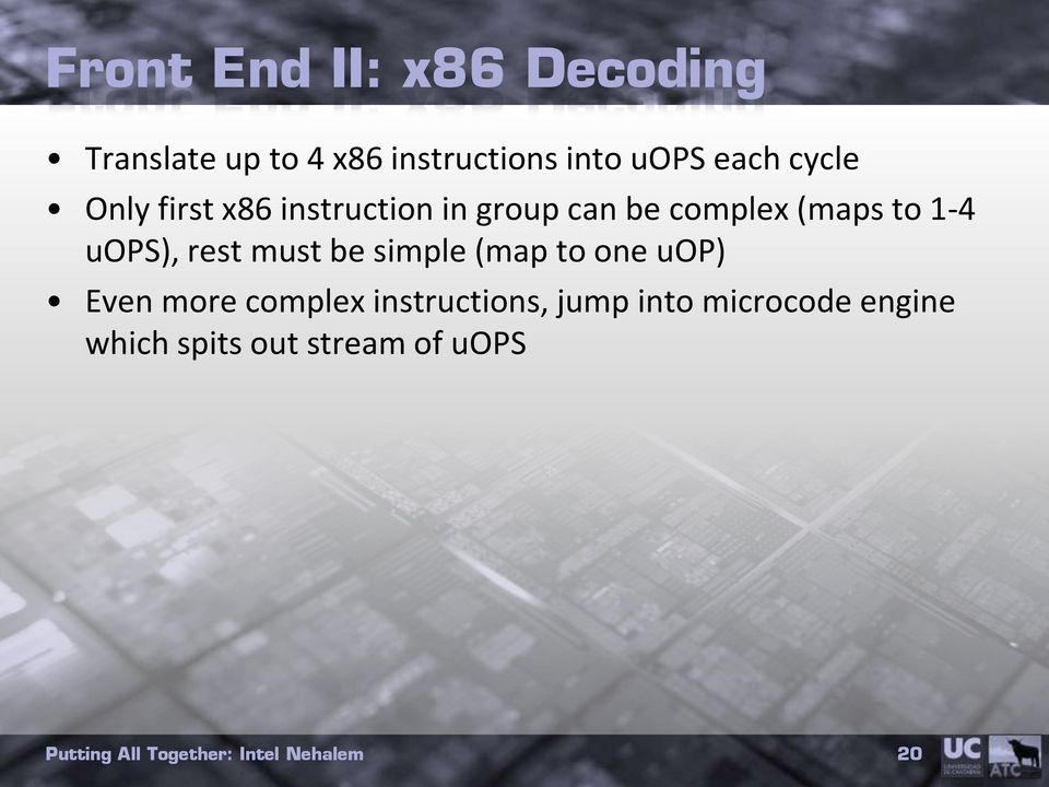 (maps to 1-4 uops), rest must be simple (map to one uop) Even more