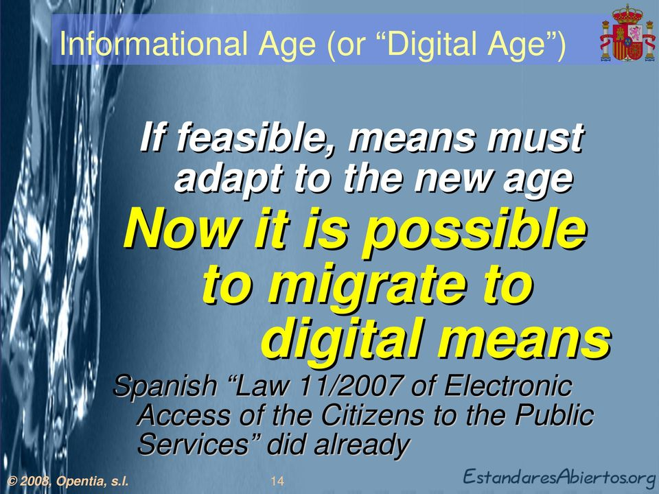 to digital means Spanish Law 11/2007 of Electronic
