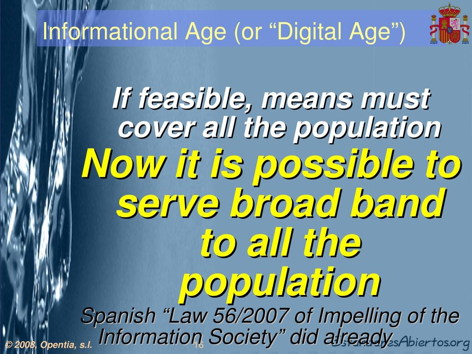 serve broad band to all the population Spanish Law