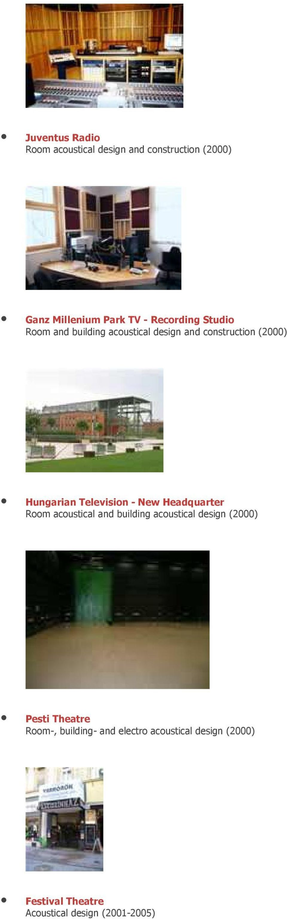 Television - New Headquarter Room acoustical and building acoustical design (2000) Pesti