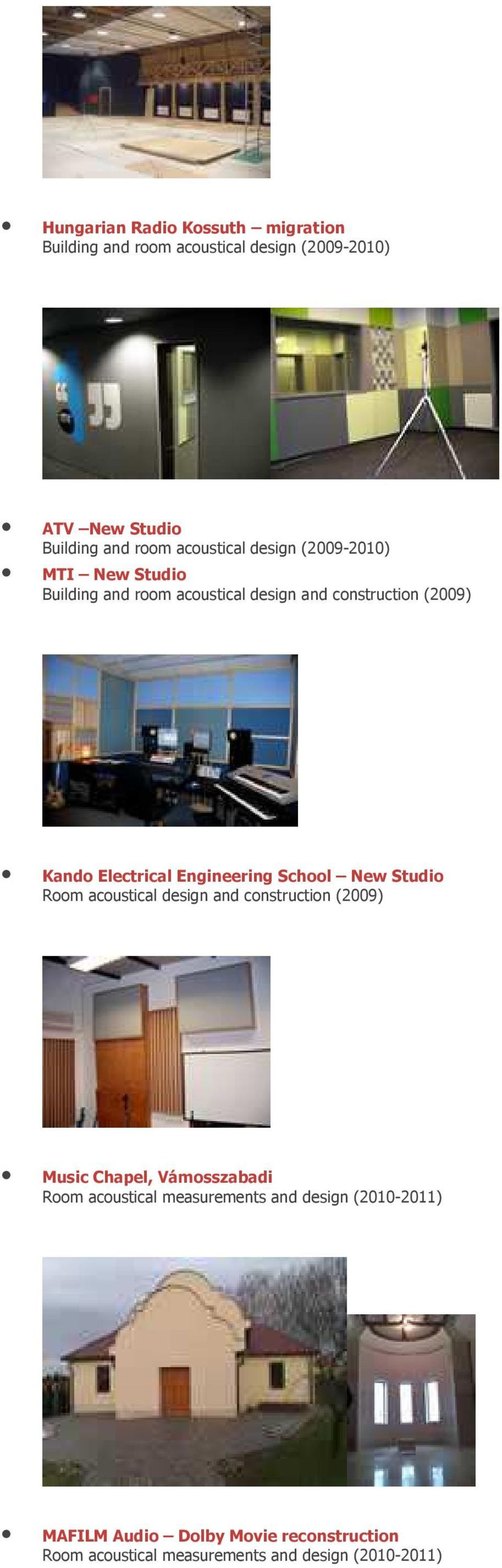 Electrical Engineering School New Studio Room acoustical design and construction (2009) Music Chapel, Vámosszabadi Room