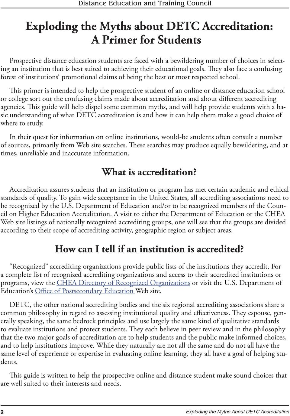 This primer is intended to hep the prospective student of an onine or distance education schoo or coege sort out the confusing caims made about accreditation and about different accrediting agencies.