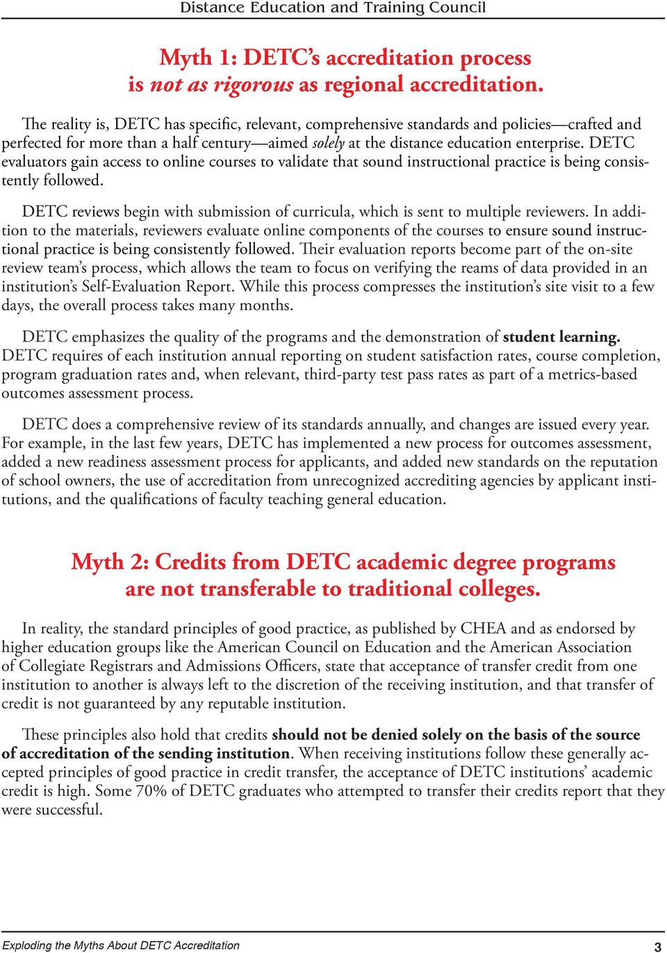 DETC evauators gain access to onine courses to vaidate that sound instructiona practice is being consistenty foowed. DETC reviews begin with submission of curricua, which is sent to mutipe reviewers.