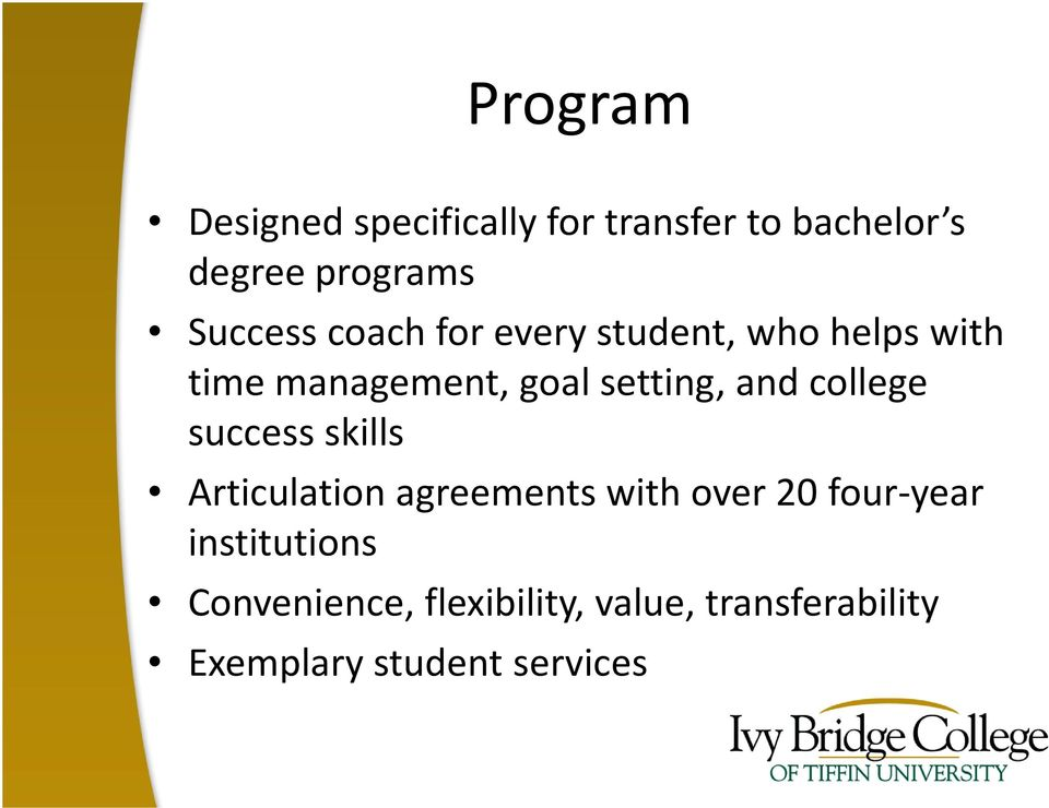 and college success skills Articulation agreements with over 20 four-year