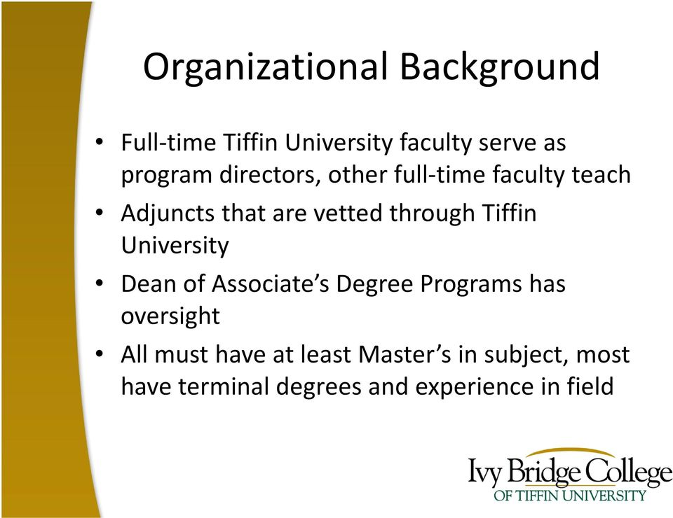 Tiffin University Dean of Associate s Degree Programs has oversight All must