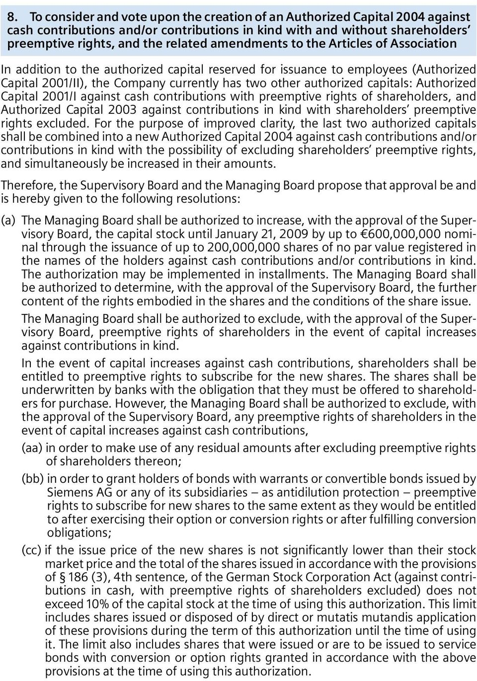capitals: Authorized Capital 2001/I against cash contributions with preemptive rights of shareholders, and Authorized Capital 2003 against contributions in kind with shareholders preemptive rights