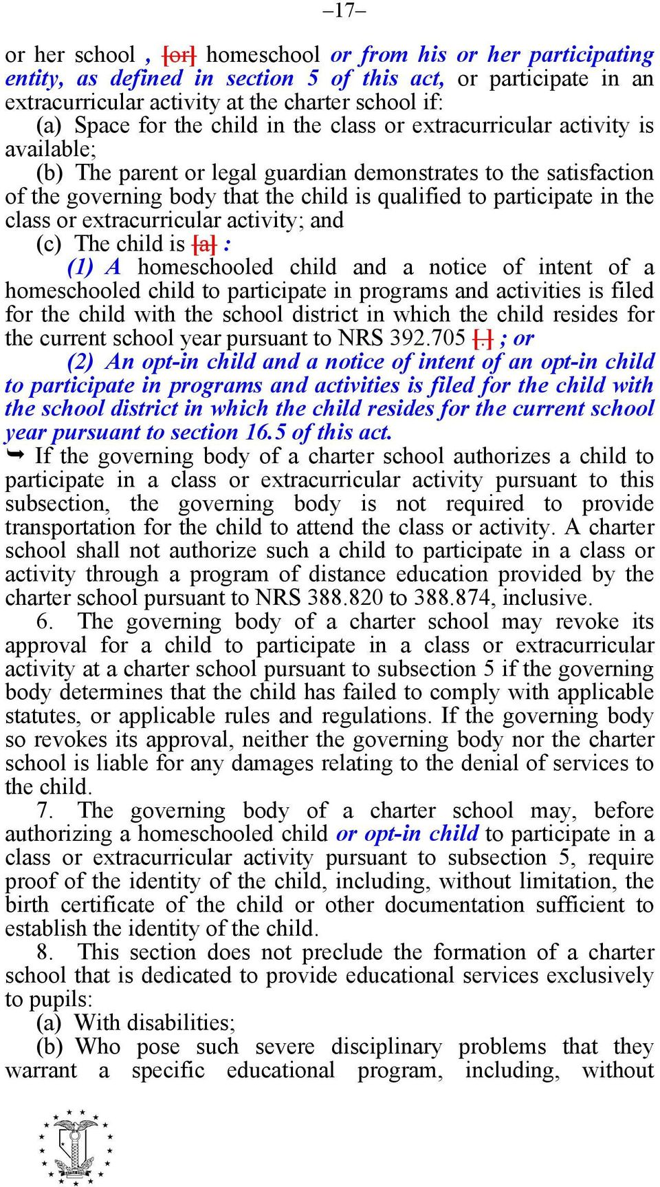 the class or extracurricular activity; and (c) The child is [a] : (1) A homeschooled child and a notice of intent of a homeschooled child to participate in programs and activities is filed for the