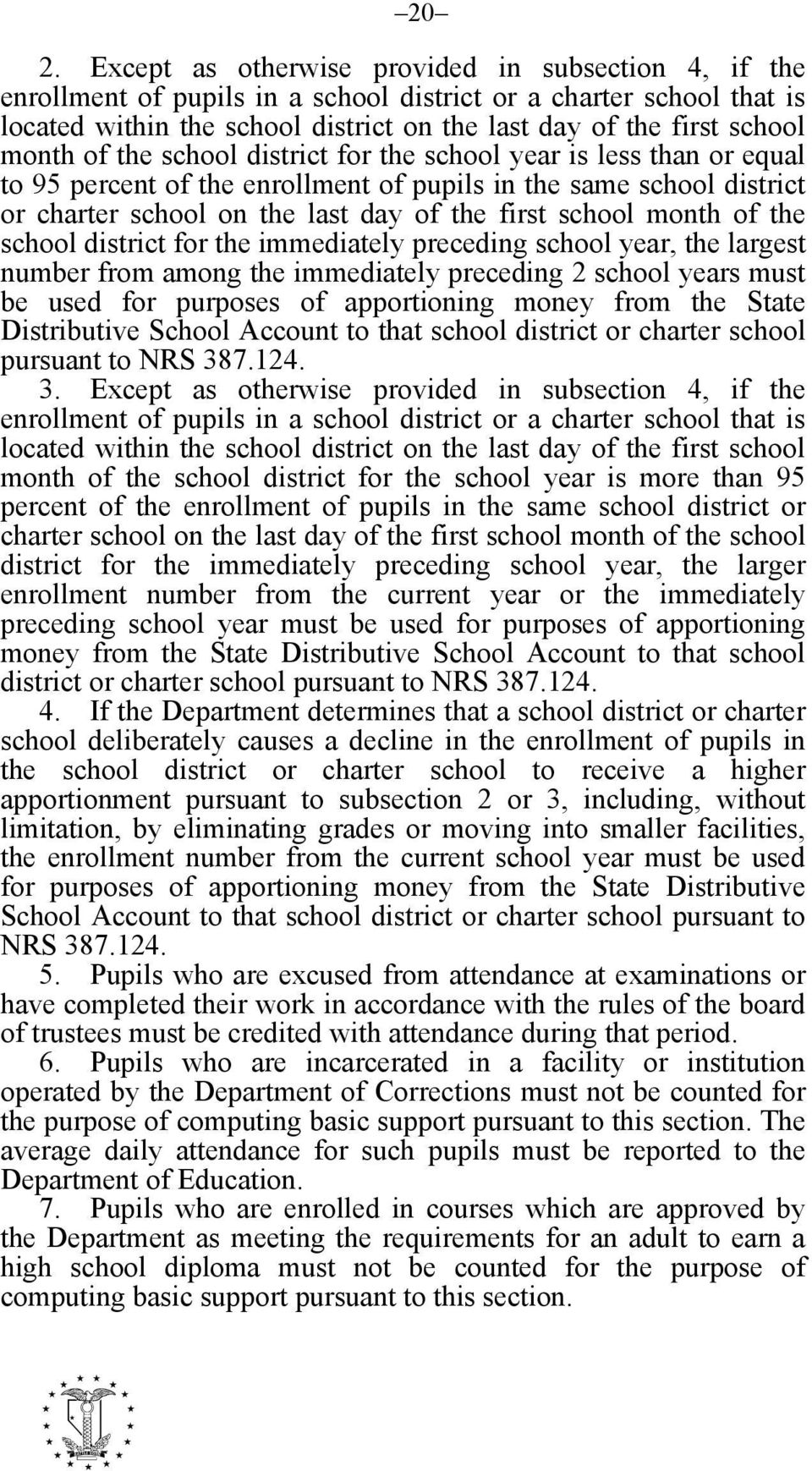 month of the school district for the immediately preceding school year, the largest number from among the immediately preceding 2 school years must be used for purposes of apportioning money from the