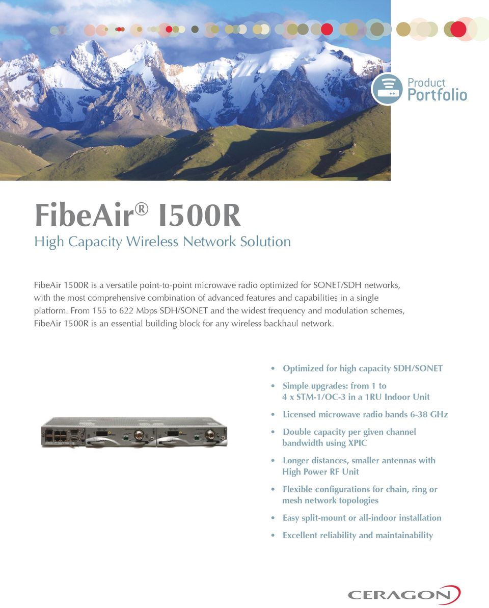 From 155 to 622 Mbps SDH/SONET and the widest frequency and modulation schemes, FibeAir 1500R is an essential building block for any wireless backhaul network.