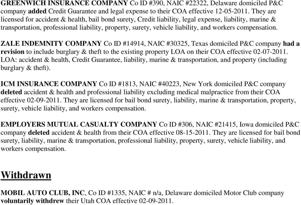 COMPANY Co ID #14914, NAIC #30325, Texas domiciled P&C company had a revision to include burglary & theft to the existing property LOA on their COA effective 02-07-2011.