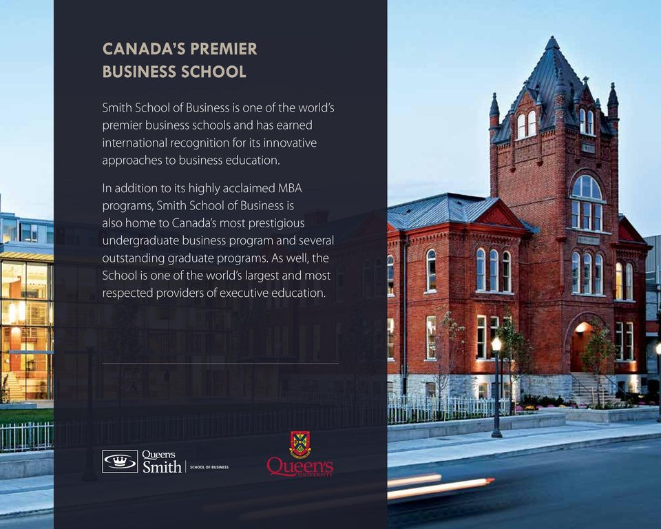 In addition to its highly acclaimed MBA programs, Smith School of Business is also home to Canada s most prestigious