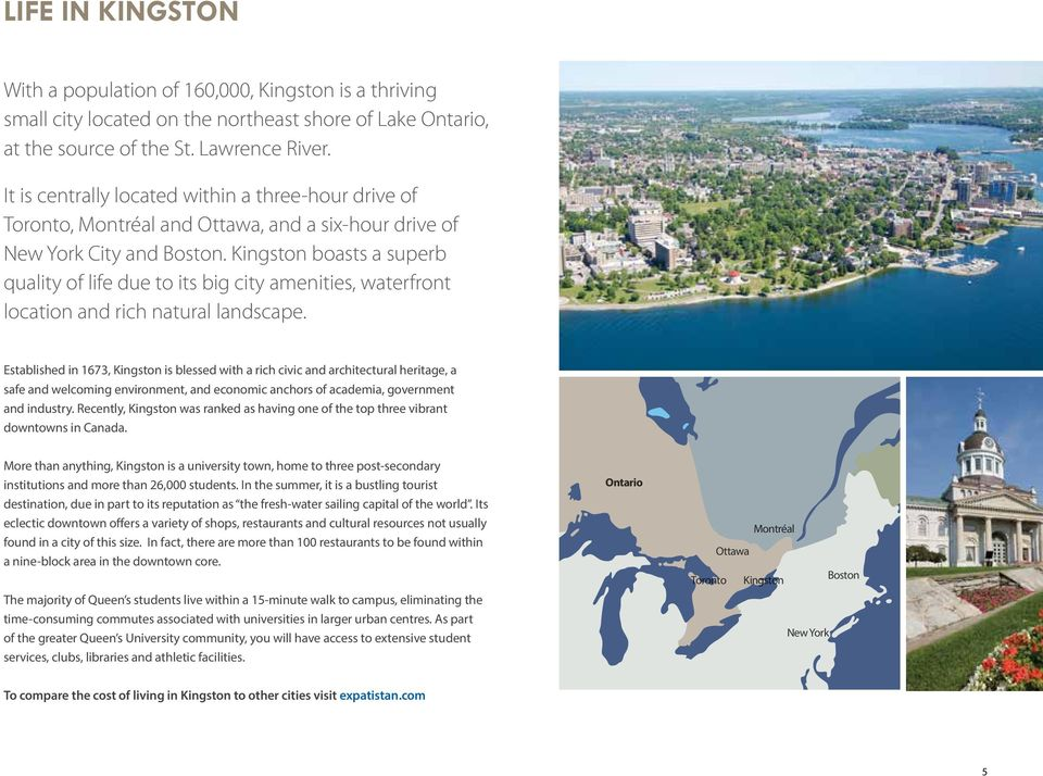 Kingston boasts a superb quality of life due to its big city amenities, waterfront location and rich natural landscape.