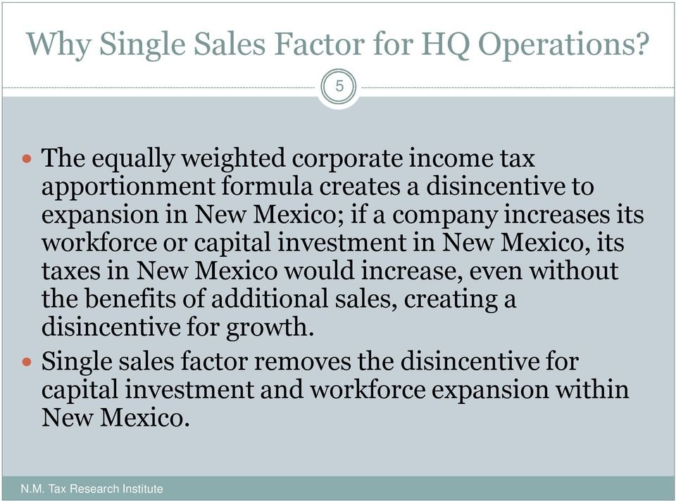 company increases its workforce or capital investment in New Mexico, its taxes in New Mexico would increase, even without