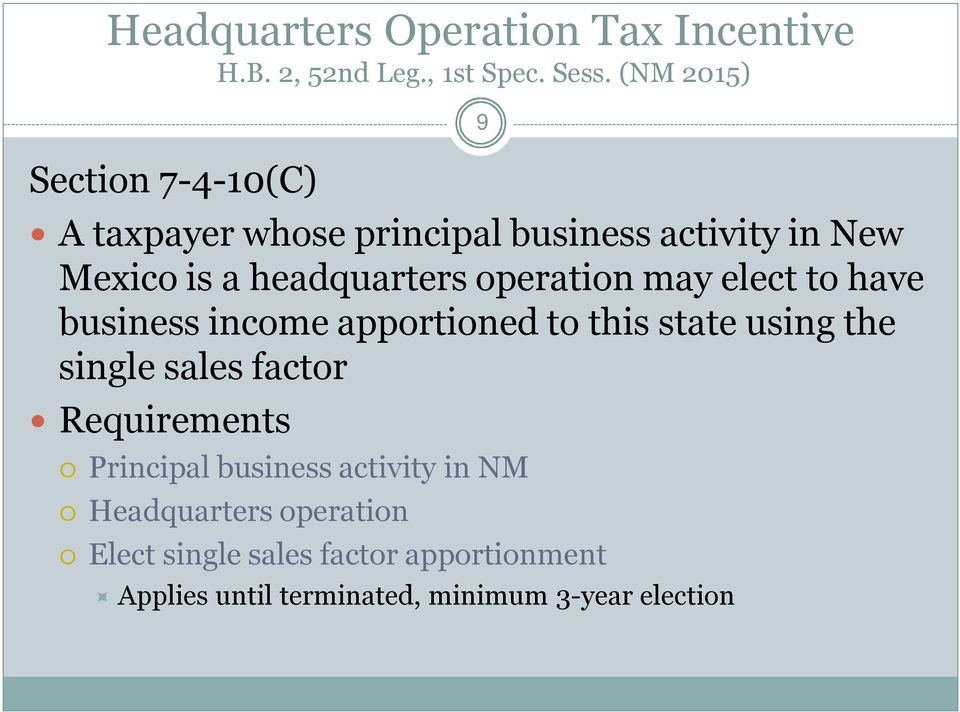 operation may elect to have business income apportioned to this state using the single sales factor