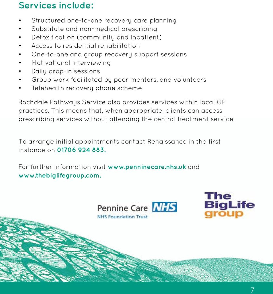 Rochdale Pathways Service also provides services within local GP practices.