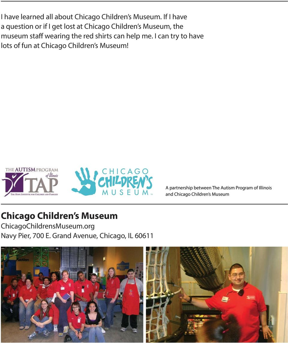 shirts can help me. I can try to have lots of fun at Chicago Children s Museum!