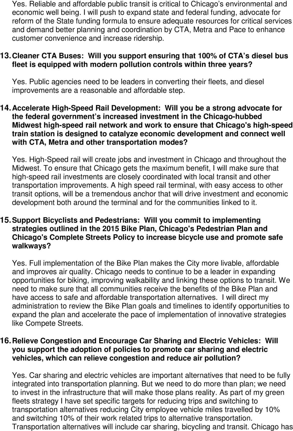 CTA, Metra and Pace to enhance customer convenience and increase ridership. 13.