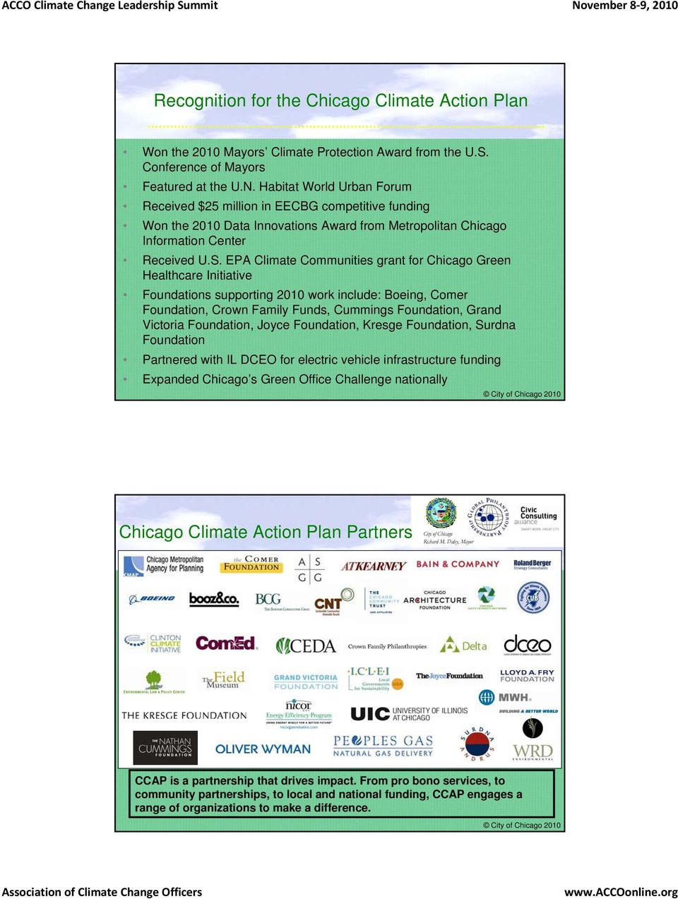 EPA Climate Communities grant for Chicago Green Healthcare Initiative Foundations supporting 2010 work include: Boeing, Comer Foundation, Crown Family Funds, Cummings Foundation, Grand Victoria
