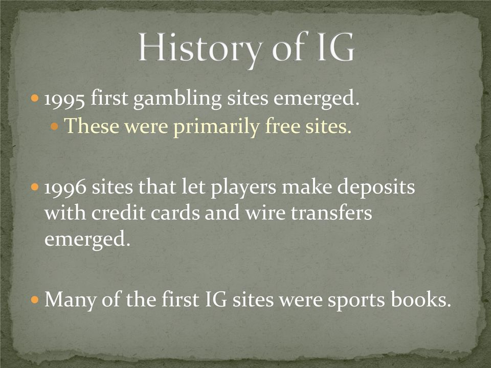 1996 sites that let players make deposits with