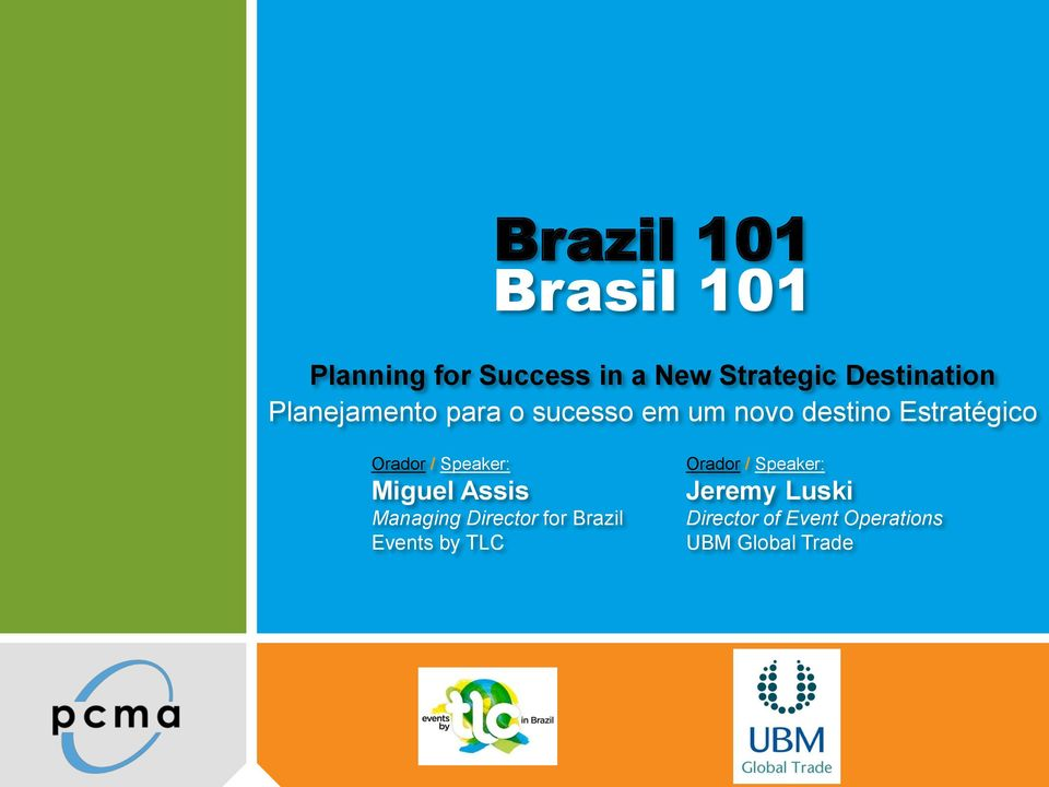 Orador / Speaker: Miguel Assis Managing Director for Brazil Events by