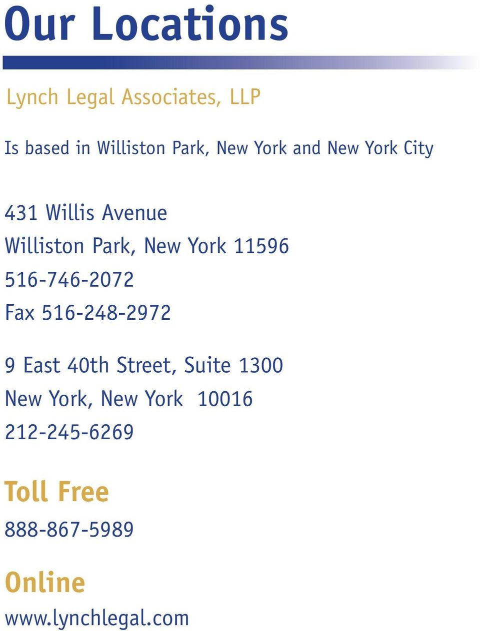 516-746-2072 Fax 516-248-2972 9 East 40th Street, Suite 1300 New York,