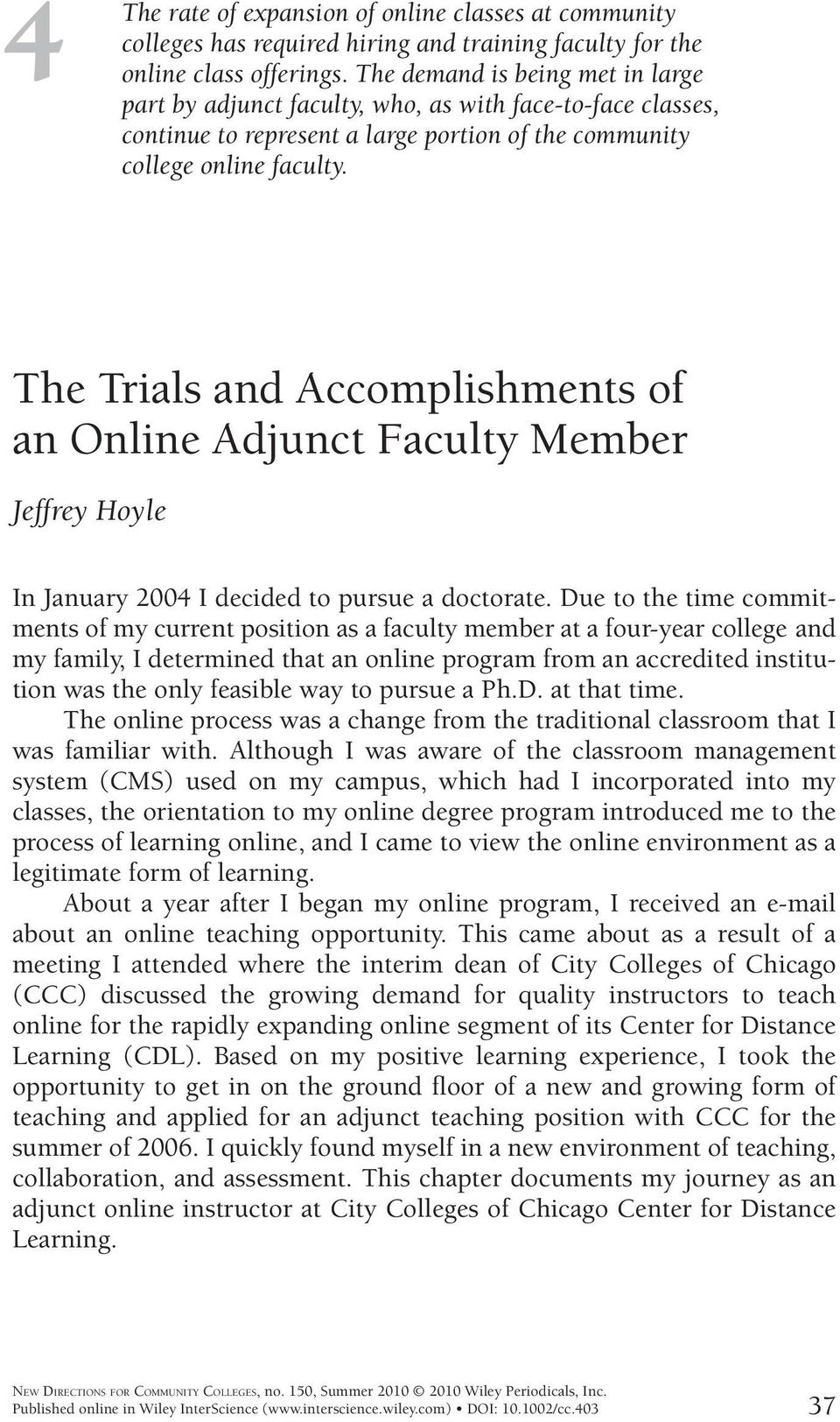 The Trials and Accomplishments of an Online Adjunct Faculty Member Jeffrey Hoyle In January 2004 I decided to pursue a doctorate.