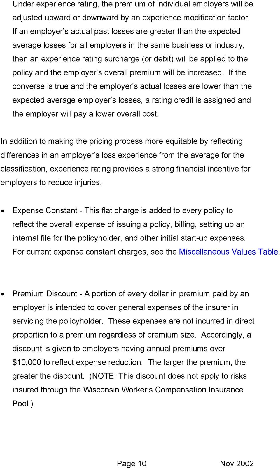 the policy and the employer s overall premium will be increased.