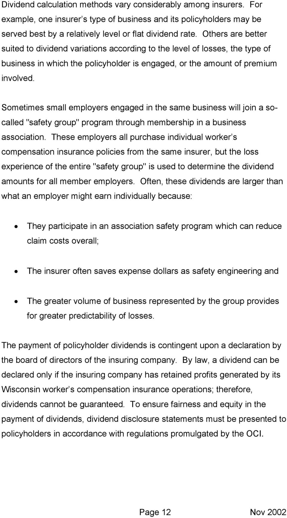 "Sometimes small employers engaged in the same business will join a socalled ""safety group"" program through membership in a business association."