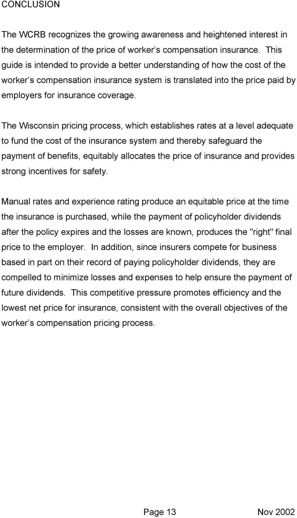 The Wisconsin pricing process, which establishes rates at a level adequate to fund the cost of the insurance system and thereby safeguard the payment of benefits, equitably allocates the price of