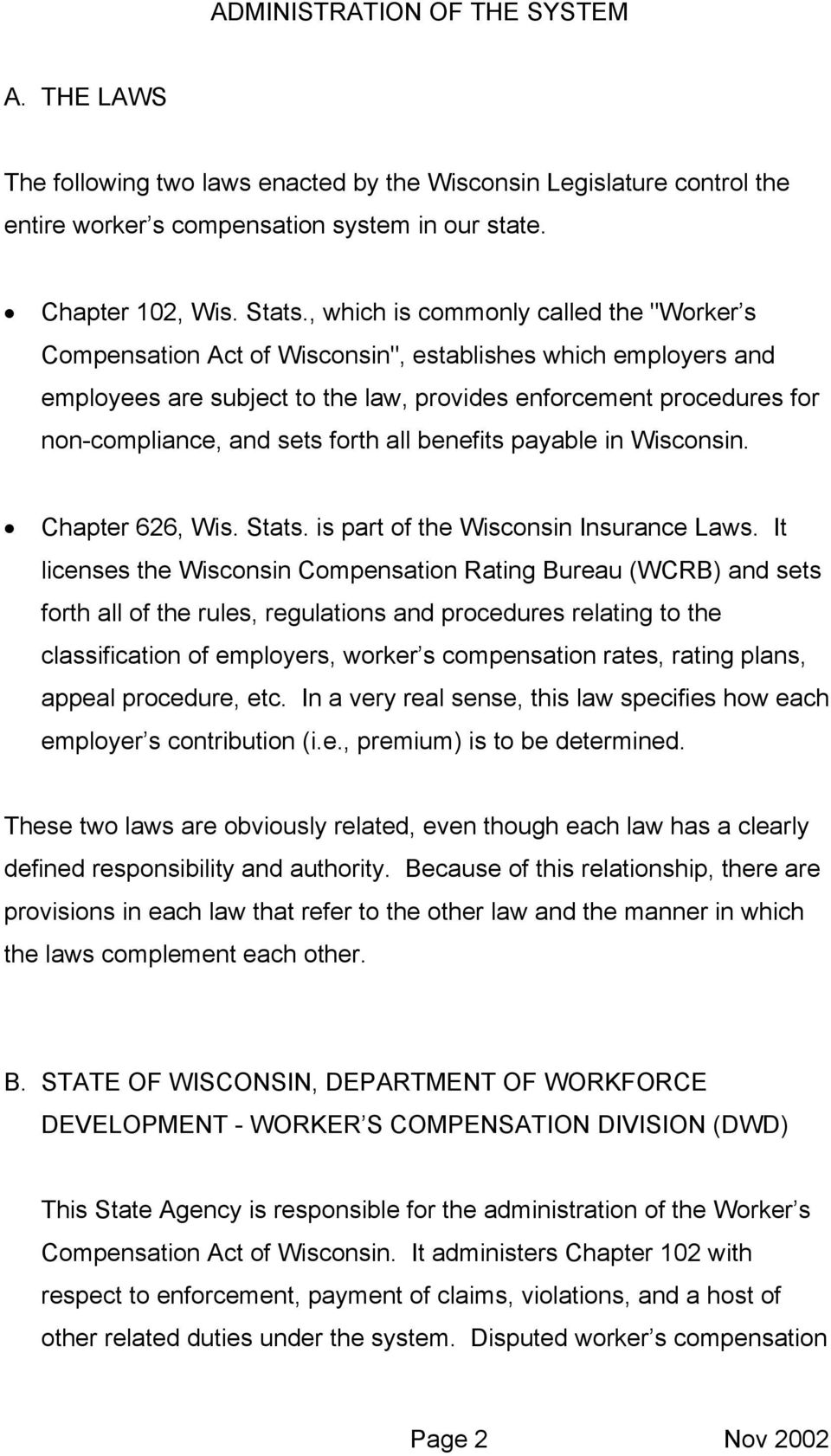 forth all benefits payable in Wisconsin. Chapter 626, Wis. Stats. is part of the Wisconsin Insurance Laws.
