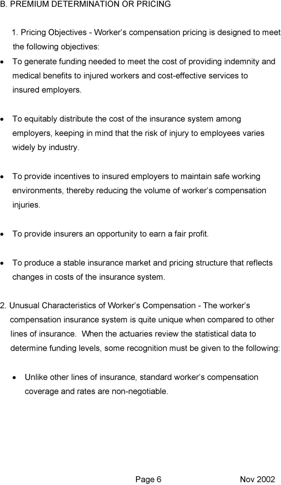 workers and cost-effective services to insured employers.
