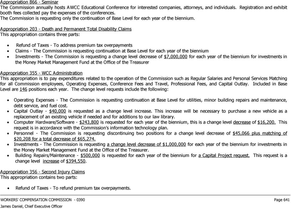 Appropriation 23 - Death and Permanent Total Disability Claims This appropriation contains three parts: Refund of Taxes - To address premium tax overpayments Claims - The Commission is requesting