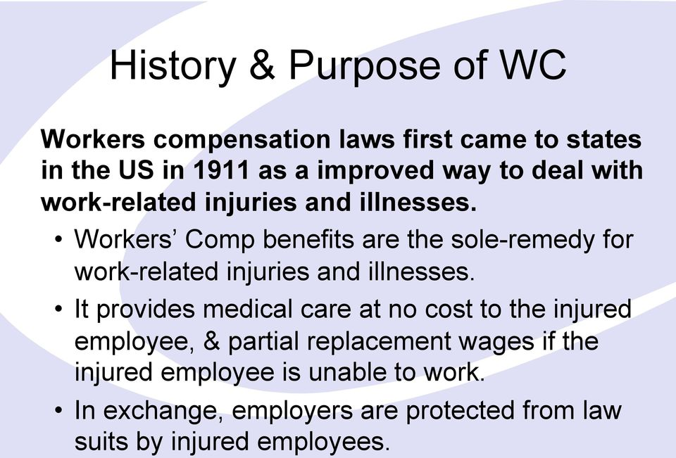 Workers Comp benefits are the sole-remedy for work-related injuries and illnesses.
