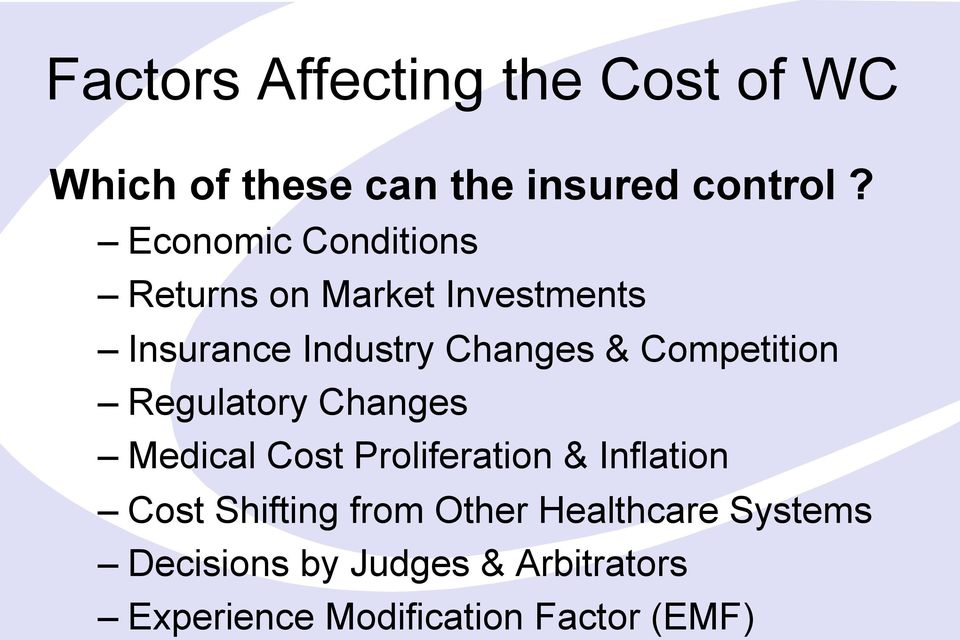 Competition Regulatory Changes Medical Cost Proliferation & Inflation Cost Shifting